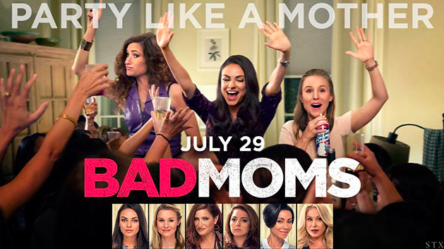 "Why I Won't Be Going To See The Movie ""Bad Moms"""